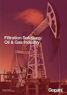 Oil & Gas Filtration Solutions - Gopani Product Systems